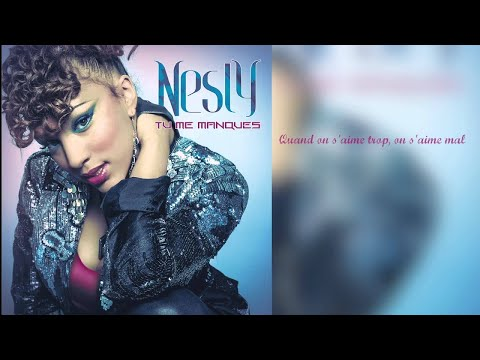 Nesly- Tu Me Manques - Video Lyrics
