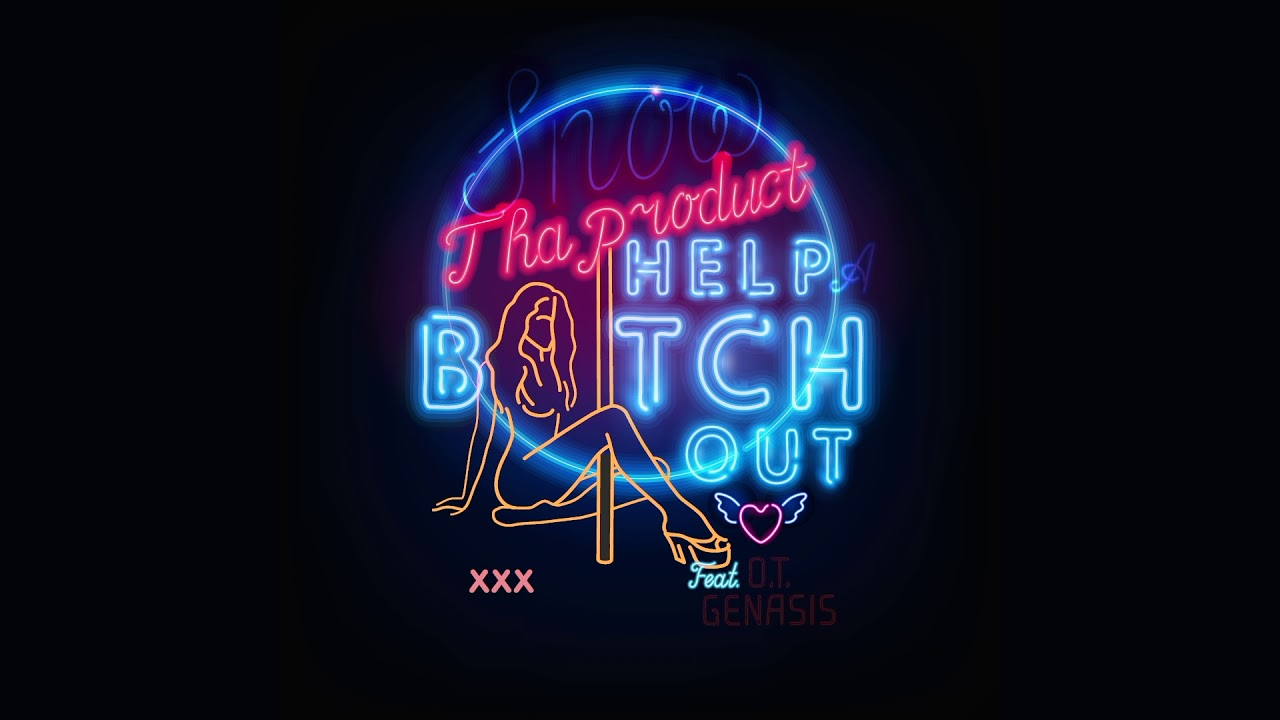 snow tha product - help a bitch out feat. o.t. genasis (official