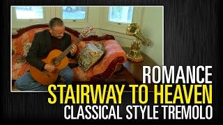 ROMANCE STAIRWAY TO HEAVEN - Classical style tremolo
