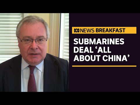 Nuclear submarine deal with US and UK 'all about China', says defence analyst   ABC News