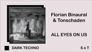Florian Binaural & Tonschaden - All Eyes On Us [Dark Techno] [Free Download]