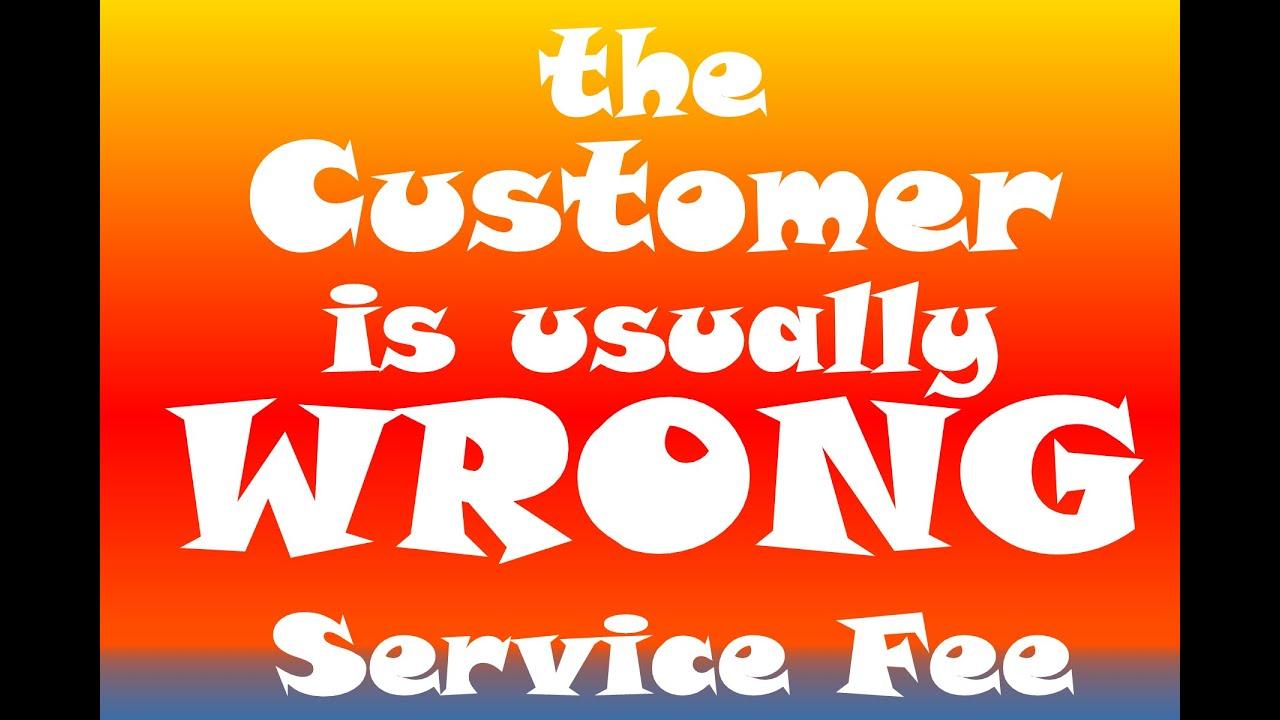 Customer Wrong: S1E20 Service Fee