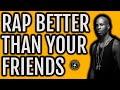 HOW TO RAP BETTER THAN YOUR FRIENDS, Step-By-Step [How To Rap For Beginners]