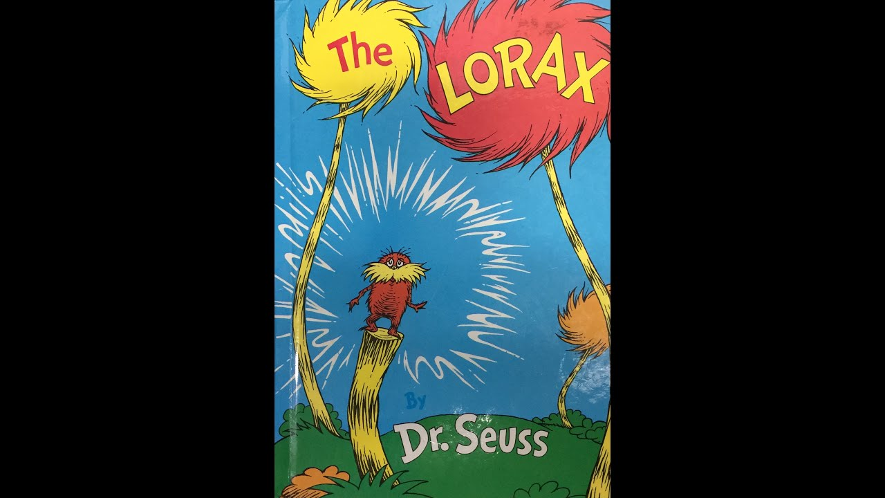 essays on the lorax by dr seuss Free essay: the lorax the lorax by dr seuss is a children's book about greed and destruction the book is set in the forest of truffula trees the once-ler.