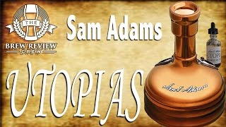 Sam Adams UTOPIAS (2011) Review - A Beer for the AGES! Brew Review Crew