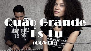 Quão Grande És Tu (How Great) - Mikaélen Barbosa [COVER]