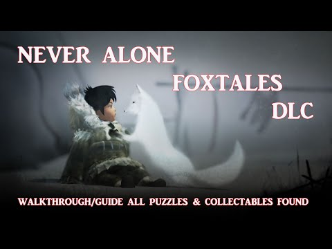 Never Alone: Foxtales DLC Walkthrough/Guide All Puzzles solved and All Owls Found 1080p Xbox One