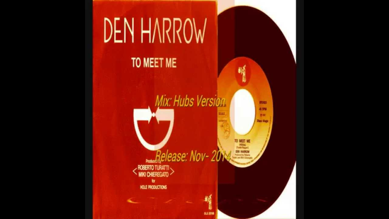 den harrow to meet me