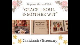 Grace + Soul & Mother Wit  Cookbook Giveaway
