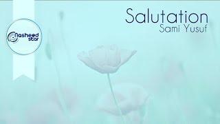 Sami Yusuf - Salutation