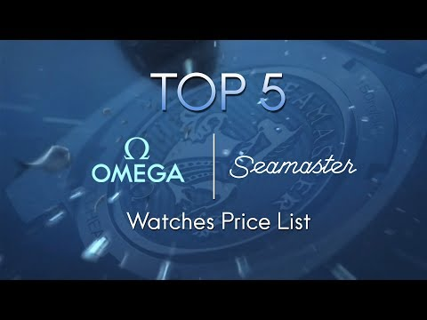 Top 5 Omega Seamaster watches Price list