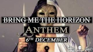 BRING ME THE HORIZON - Anthem (online 6th December)