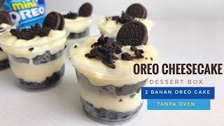 OREO CHEESECAKE LUMER (Hanya 2 bahan dan tanpa Oven)   Dessert Box