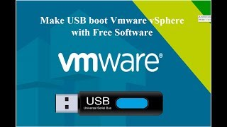 Make USB boot VMware vSphere file ISO with free Tool