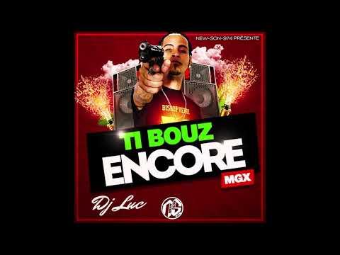 DJ LUC - Ti Bouz Encore MGX [ Dj Luc Birthday ] 2019