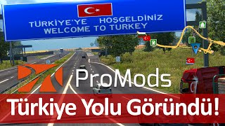 Euro Truck Simulator 2 ProMods Türkiye'ye Geliyor! + Edirne Haritası *BETA