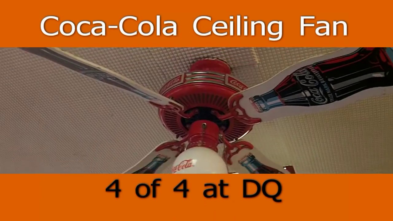48 coca cola ceiling fan at dairy queen 4 of 4 youtube 48 coca cola ceiling fan at dairy queen 4 of 4 arubaitofo Image collections