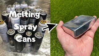 Melting Spray Cans Trash To Treasure - Molten Aluminium - ASMR Metal Melting