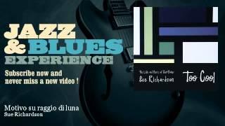 Sue Richardson - Motivo su raggio di luna - JazzAndBluesExperience