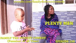 PLENTY MEN (FAMILY THE HONEST COMEDY) (EPISODE 156)