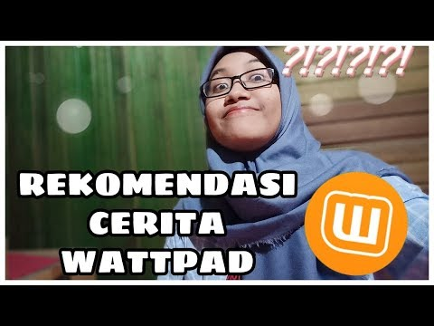 Rekomendasi Cerita Wattpad [INDONESIA]
