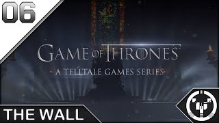 THE WALL | Telltale: Game of Thrones | 06