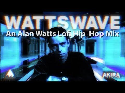 WATTSWAVE ⚡🌊 : An Alan Watts Lofi Hip Hop Mix