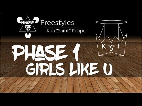 Girls Like U | Saint Felipe | Phase 1