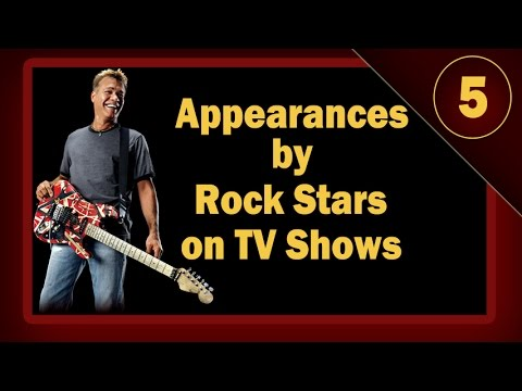 Top 5 Appearances by Rock Stars on episodic TV Shows