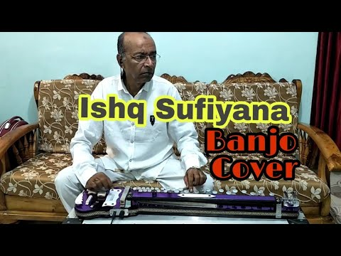 ISHQ SUFIYANA Cover On Banjo By Ustad Yusuf Darbar / 7977861516