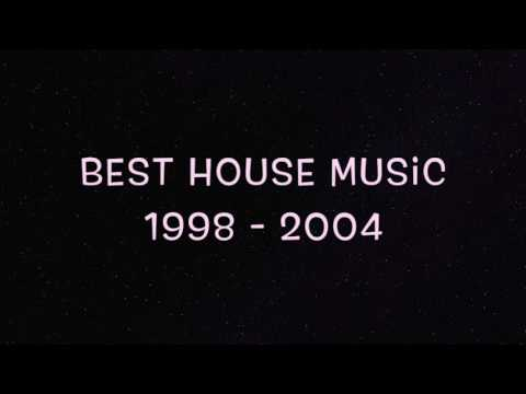 Best House Music 1998 - 2004