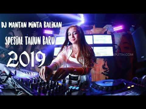 DJ mantan minta balikan 2019