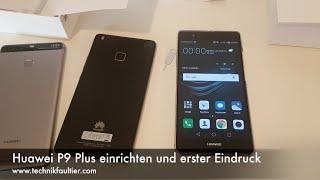 Huawei P9 Plus einrichten und erster Eindruck