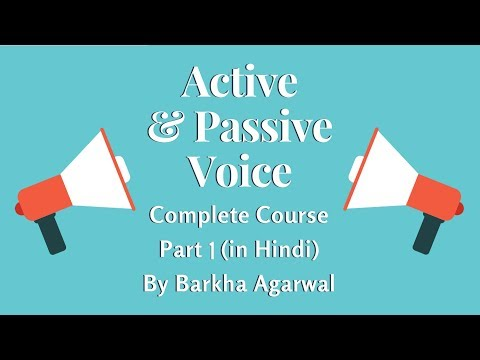 Active and Passive Voice - Complete Course Part 1 (in Hindi) by Barkha Agarwal