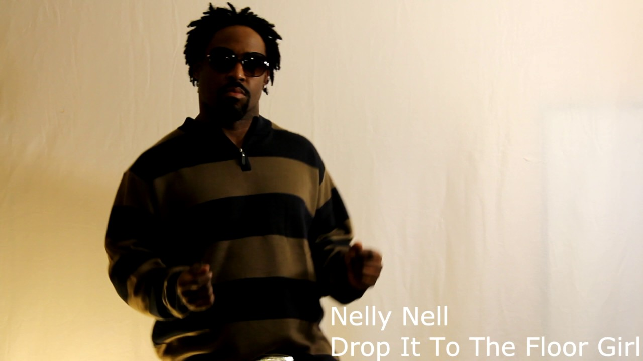 """Nelly Nell """" Drop it To the Floor Girl"""