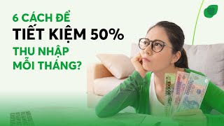 6 Cách để tiết kiệm 50% thu nhập mỗi tháng | Finhay