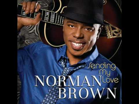 Norman Brown - I'm Pouring Heart Out