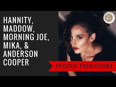 Thumbnail: Psychic Predictions: Hannity, Maddow, Morning Joe, Mika & Anderson Cooper