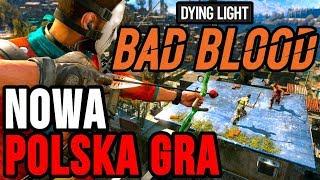 Dying Light Bad Blood - NOWA POLSKA GRA (Przedpremierowo)