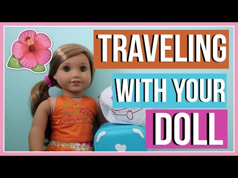 HOW TO TRAVEL AND PACK WITH YOUR AMERICAN GIRL DOLL! | How to Pack Your Doll for Vacation 2016