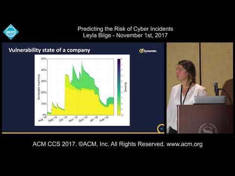 ACM CCS 2017 - Predicting the Risk of Cyber Incidents  - Leyla Bilge