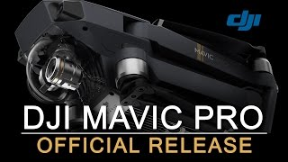 DJI Mavic Pro - OFFICIAL RELEASE - IT'S THAT GOOD.