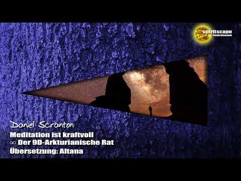 Meditation ist kraftvoll - Der 9-Dimensionale Arkturianische Rat ∞ durch Daniel Scranton