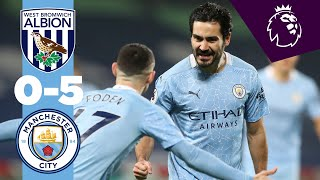 HIGHLIGHTS | WEST BROM 0-5 CITY | CANCELO, GUNDOGAN, MAHREZ & STERLING GOALS
