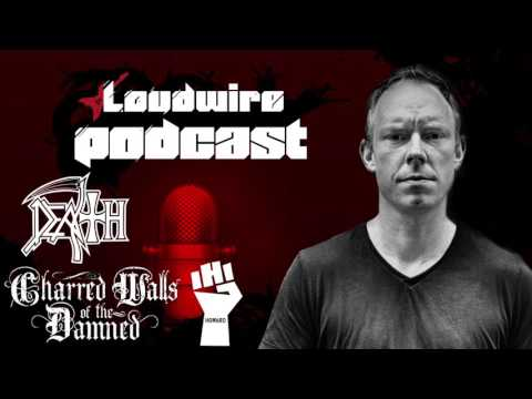 Loudwire Podcast #4 - Richard Christy (Death / Charred Walls of the Damned)