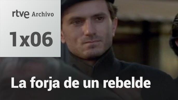 La Forja De Un Rebelde Capítulo 6 Rtve Archivo Youtube