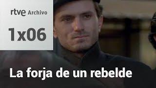 La forja de un rebelde: Capítulo 6 | RTVE Archivo