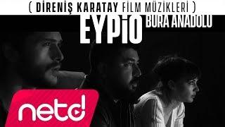 Смотреть клип Eypio - Bura Anadolu