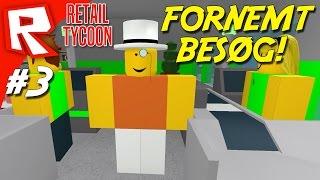 FORNEMT BESØG! - Roblox Retail Tycoon Dansk Ep 3 / Dansk Roblox