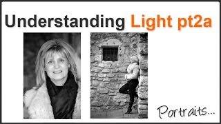Photography Tips - Understanding Light (Pt 2A) Portraits